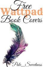 Free Wattpad Book Covers by Pale_Sweetness