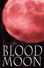 Blood Moon by DarkAngelGal