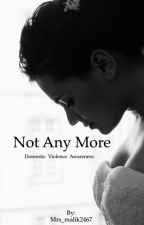 Not Any more (#Domestic violence series 1 ) by Mrs_malik2467