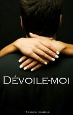 Dévoile-moi by AndreaTramell