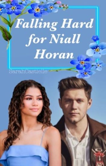 Falling Hard For Niall Horan