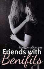 Friends With Benifits #Watty's2016 by MarguenaDorceus
