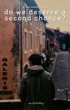 Do We Deserve A Second Chance? (A Toby McDonough and Before You Exit Fan Fiction) by klarisebooks