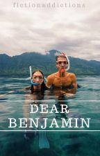 Dear Benjamin by fictionaddictions