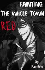Yandere Grell X Reader [Painting The Whole Town Red] by Kamiria
