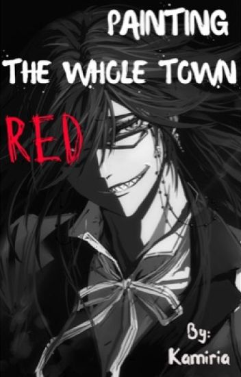 Yandere Grell X Reader [Painting The Whole Town Red