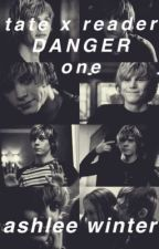 Danger | Tate Langdon x Reader | Book One by evanislyfe