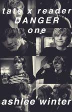 Danger | Tate Langdon x Reader | Book One by ashleewinter