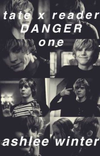 Danger | Tate Langdon x Reader | Book One