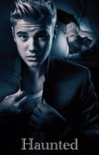 Haunted (Justin Bieber) by Fxckmebizzle