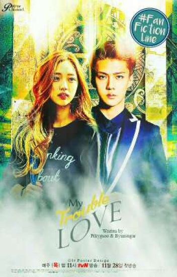 My Trouble Love [EXO FANFICTION]