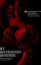 My Boyfriend's Brother (REVISING) by PerLAntliana