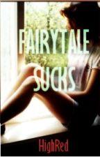Fairytale Sucks by HighRed