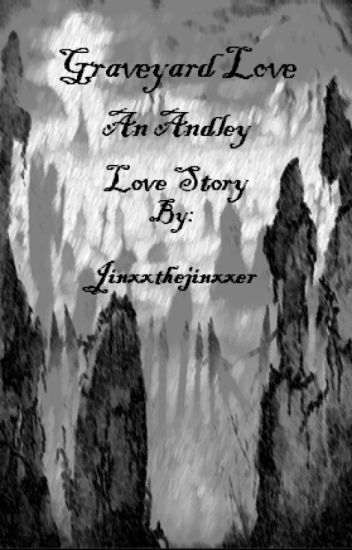 Graveyard Love - Andley