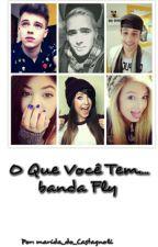 O Que Voce Tem  (Banda Fly) by Vivi_pandinha