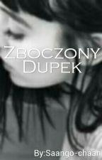 Zboczony Dupek by PoNcZuCh-ZbOcZuCh