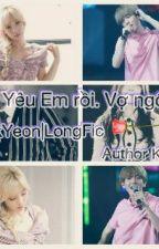 LongFic : [BaekYeon]Yêu em rồi!! Vợ ngốc à. by Kally1701