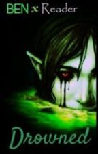 Drowned (BEN drowned x reader) [ON HOLD] by PhoenixKatana