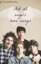 Not all angels have wings (5sos) by 5SecondsOfOurStories