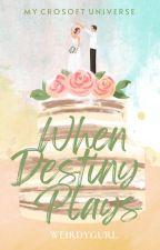 When Destiny Plays by WeirdyGurl