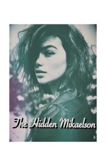 The Hidden Mikaelson