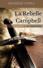Les Highlands, Tome 1: La Rebelle Campbell. by Portgas-D-Feath