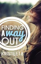 Finding A Way Out by Kristiee18