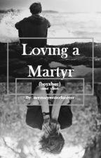 Loving a Martyr (boyxboy/one shot) by Plainblue09
