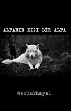 ALFANIN KIZI BİR ALFA... by solukhayal