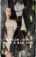 Bad Boy Becomes My Boyfriend by KpopLoveAlways
