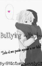 Bullying ~Yaoi~ by VictoriaSxkura