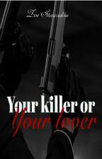 Ο δολοφόνος ή ο έρωτας σου  by zoiapor