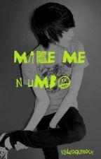 Make Me Numb by KylerQuinnXx