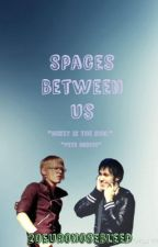 Spaces Between Us (Petekey) by 20EuroNosebleed