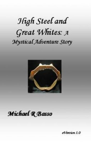 High Steel and Great Whites: A Mystical Adventure Story
