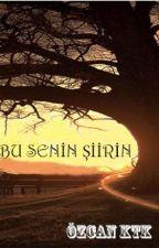 Bu Senin Şiirin by OzcanKtk