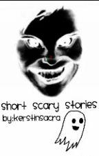 short scary stories by kerstinsacra