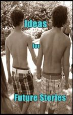 Ideas For Future Stories by BiebersStalker