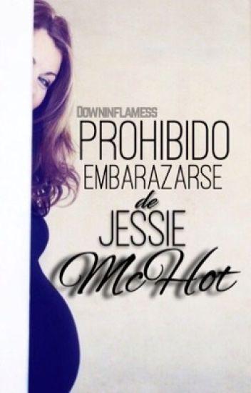 Prohibido Embarazarse de Jessie McHot [BORRADOR]