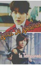 Amor de Asesinos(Suga y Tn) BTS TERMINADA 1Temporada by AraTrashNamJin
