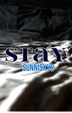 Stay by SunniSkys
