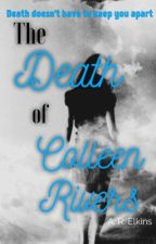 The Death of Colleen Rivers  by BerlinViolin