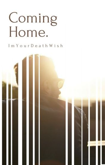 Coming Home (On Hiatus)