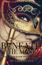 Beneath The Mask [#Shines2017] by sarahannamj