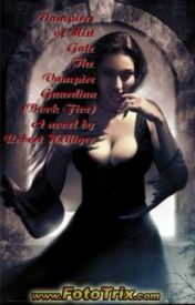 The Vampires of Mist Gate The Vampire Guardian (Book Five) by RobertHelliger