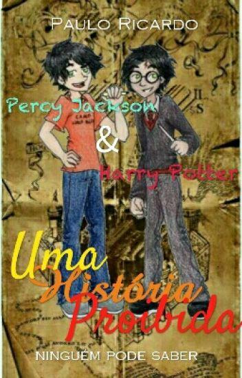 Percy Jackson & Harry Potter - Uma História Proibida (EM REVISÃO)