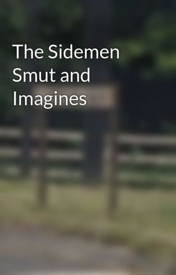 The Sidemen Smut and Imagines