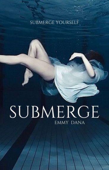 Submerge : ✔ by EmmyDana