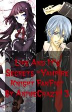 Life And It's Secrets *Vampire Knight FanFic* by AnimeCrazy13