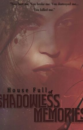 House Full of Shadowless Memories by Angelboo123